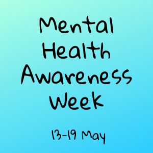 Mental Health Awareness Week: Laura's story