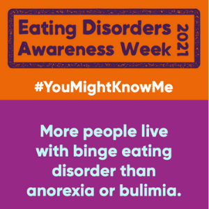 What is binge eating disorder? – Eating Disorders Awareness Week 2021